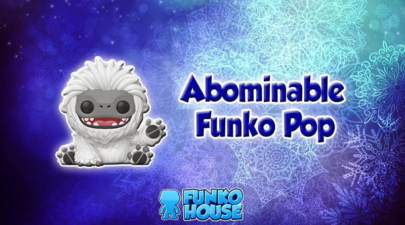 Movie Abominable Yeti Everest Funko Pop Vinyl is Coming Soon 😍
