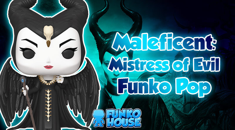 Maleficent Mistress Of Evil Funko Pop Coming Soon
